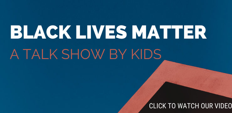 Black Live Matter - A Talk Show by Kids